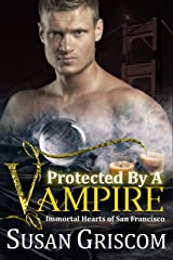 Protected by a Vampire (Immortal Hearts of San Francisco Book 5) Kindle Edition