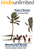 Hurricane Road: A novel of Cuba, the Florida frontier, and the Spanish American War