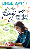 The Things We Promised Ourselves (Café Chronicles 3)