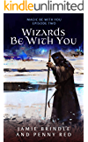 Wizards Be With You: Magic Be With You: Episode Two