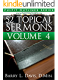 52 Topical Sermons Volume 4 (Pulpit Outlines)