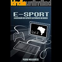 E-SPORT: A Ascensão do Esporte Eletrônico no Brasil