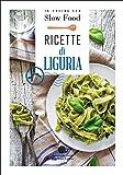 Ricette di Liguria. In cucina con Slow Food: 1