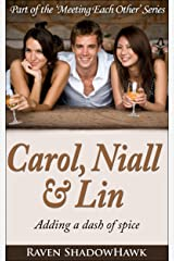 Carol, Niall & Lin (Meeting Each Other Book 2) Kindle Edition