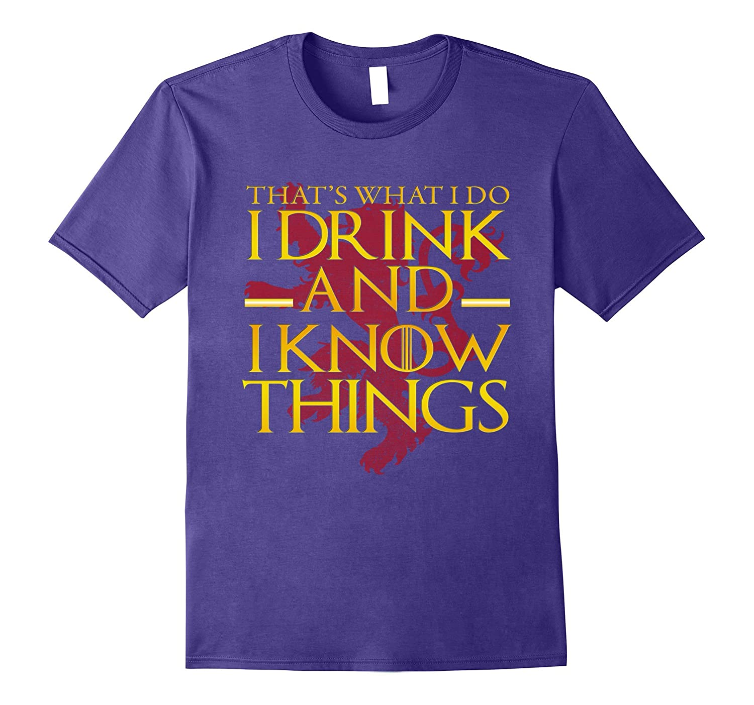 GOLD VERSION - That's What I Do I Drink And I Know Things-FL