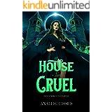 A House So Cruel: A Dark Paranormal Reverse Harem Romance (Asylum Bound Book 2)