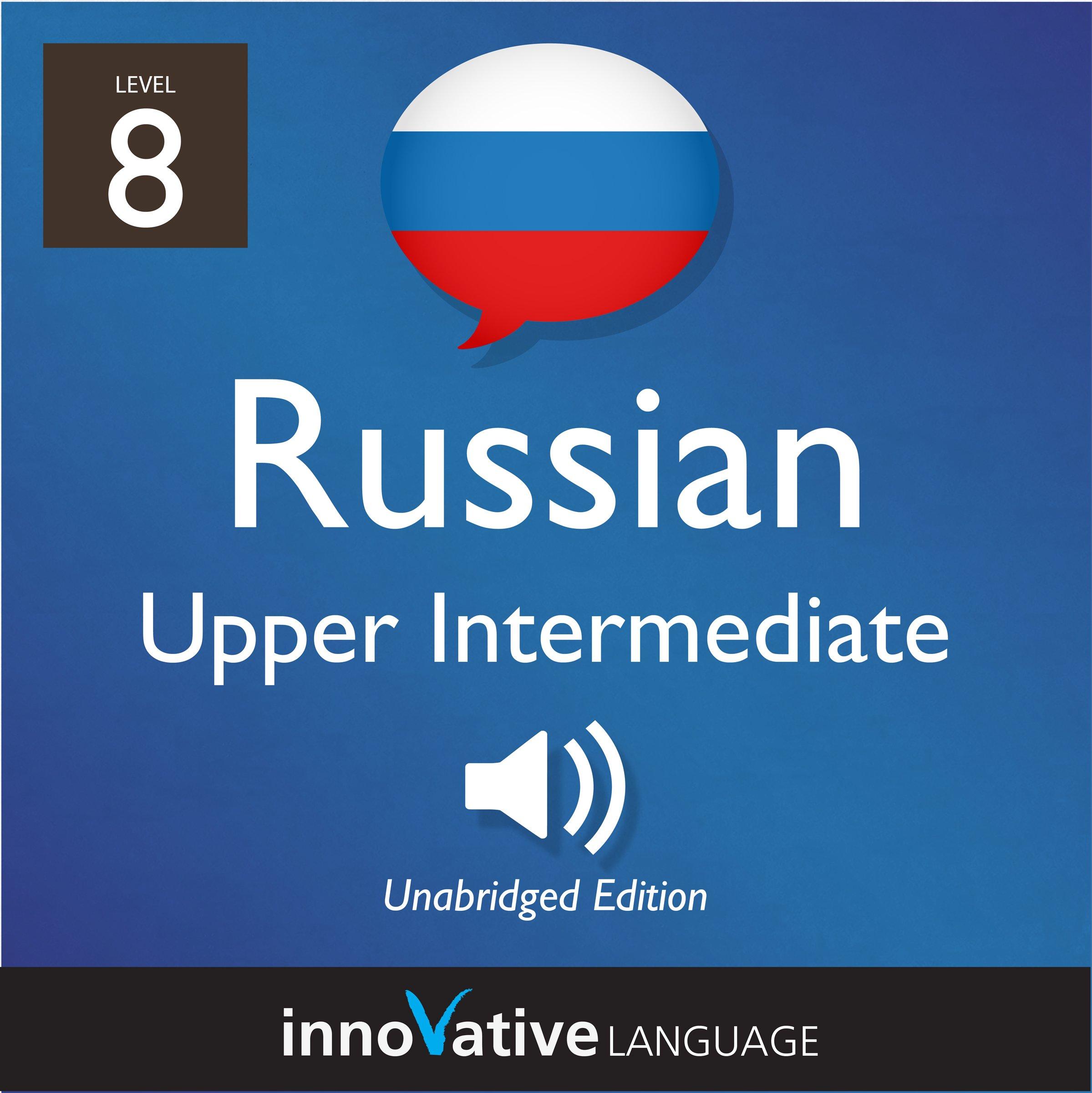 Learn Russian   Level 8  Upper Intermediate Russian  Volume 1  Lessons 1 25