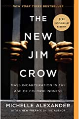 The New Jim Crow: Mass Incarceration in the Age of Colorblindness Paperback