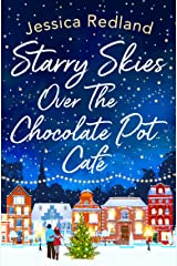 Starry Skies Over The Chocolate Pot Cafe: A heartwarming festive read to curl up with in 2021 (Christmas on Castle Street) Kindle Edition