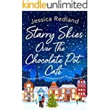 Starry Skies Over The Chocolate Pot Cafe: A heartwarming festive read to curl up with in 2021 (Christmas on Castle Street Boo