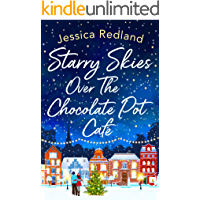 Starry Skies Over The Chocolate Pot Cafe: A heartwarming festive read to curl up with this winter 2020
