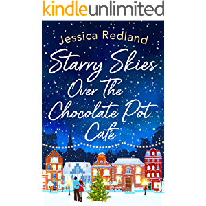 Starry Skies Over The Chocolate Pot Cafe: A heartwarming festive read to curl up with in 2021