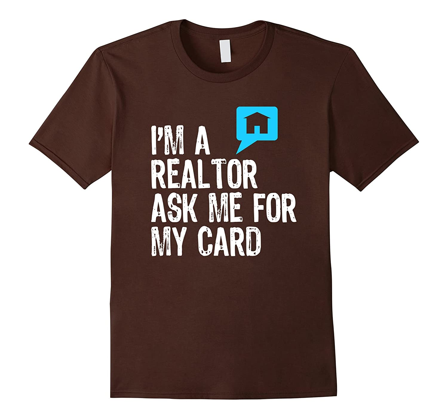 I'm A Realtor Ask Me For My Card T-Shirt