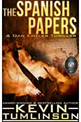 The Spanish Papers: A Dan Kotler Archaeological Thriller Kindle Edition