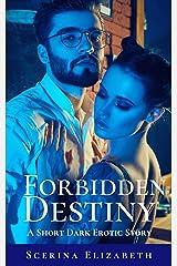 Forbidden Destiny: A Short Dark Erotic Story Kindle Edition