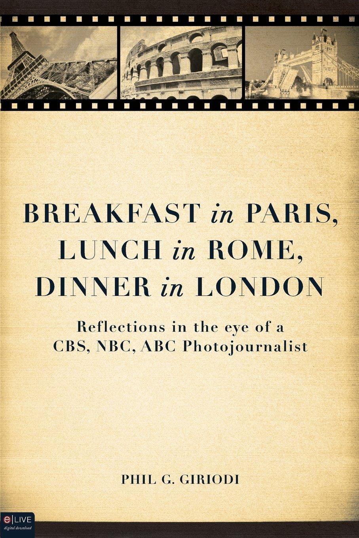Breakfast in Paris, Lunch in Rome, Dinner in London ebook