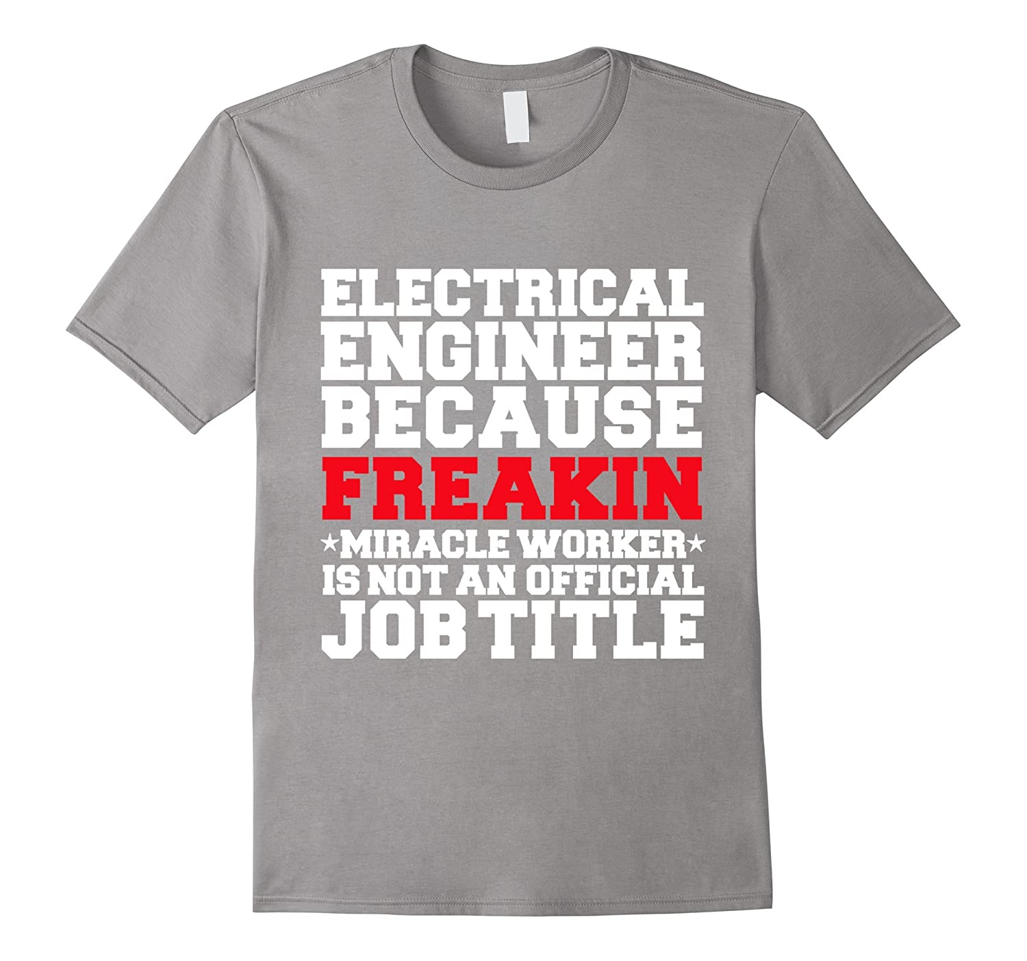 353f5ac1 Funny Electrical Engineer Miracle Worker T-shirt Engineering-RT ...