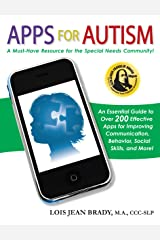 Apps for Autism: An Essential Guide to Over 200 Effective Apps for Improving Communication, Behavior, Social Skills, and More! Paperback