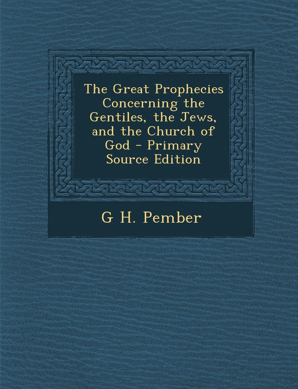 The Great Prophecies Concerning the Gentiles, the Jews, and the Church of God pdf epub
