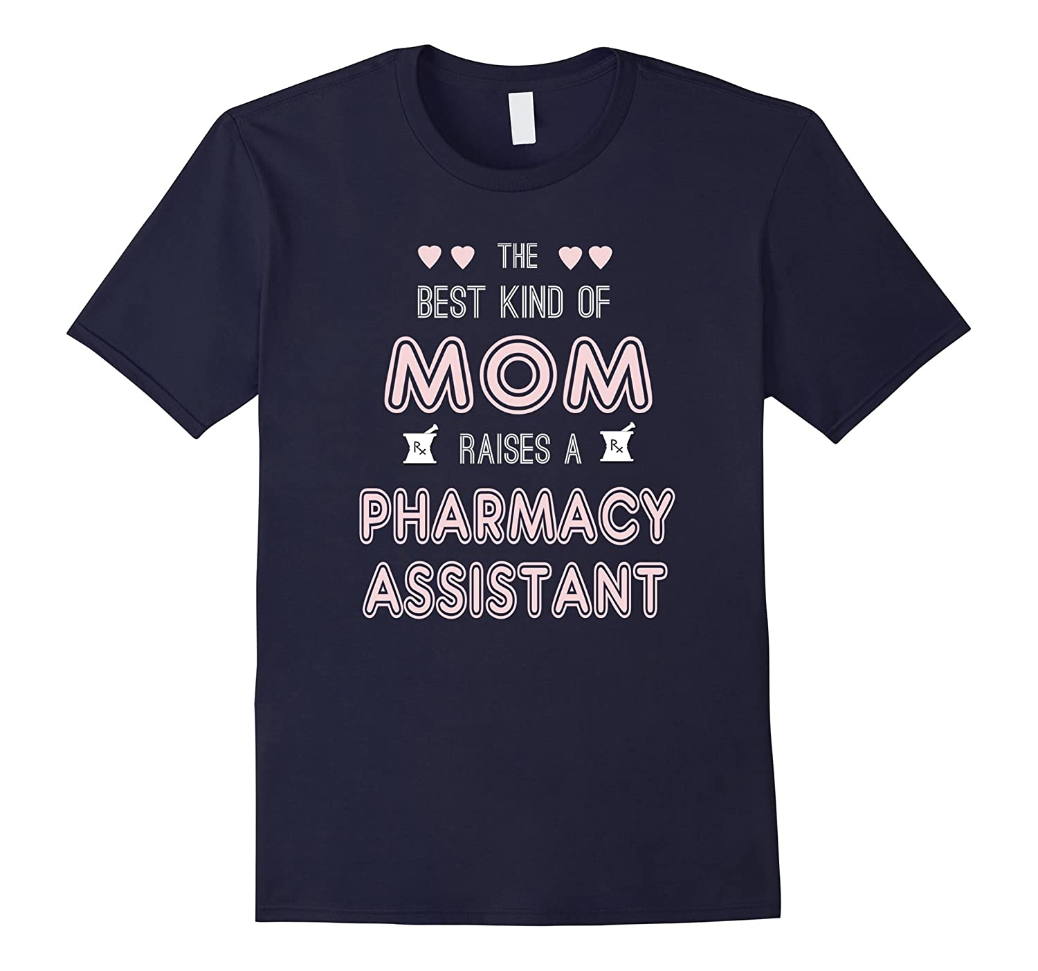 Best Mom Raises Pharmacy Assistant  Funny Pharmacist TShirt-TD