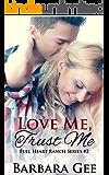 Love Me, Trust Me: Full Heart Ranch Series #2