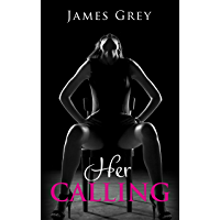 Her Calling: Emma Goes International: The English Rose's Sexual Power Blooms! (English Edition)