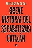 Breve historia del separatismo catalán (No ficción)