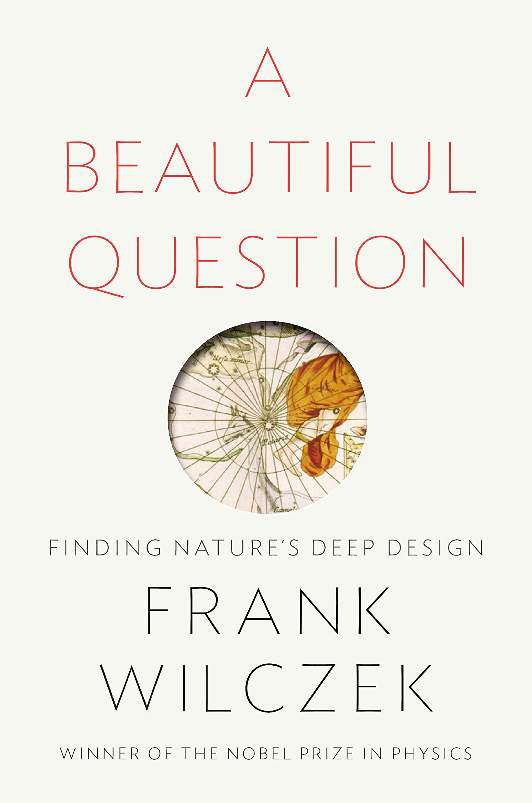 A Beautiful Question: Finding Nature\'s Deep Design: Amazon.de: Frank ...
