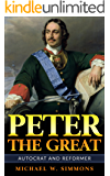Peter The Great: Autocrat And Reformer