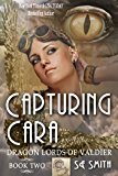 Capturing Cara: Science Fiction Romance (Dragon Lords of Valdier Book 2) (English Edition)