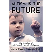 Autism Is the Future: The Evolution of a Different Type of Intelligence