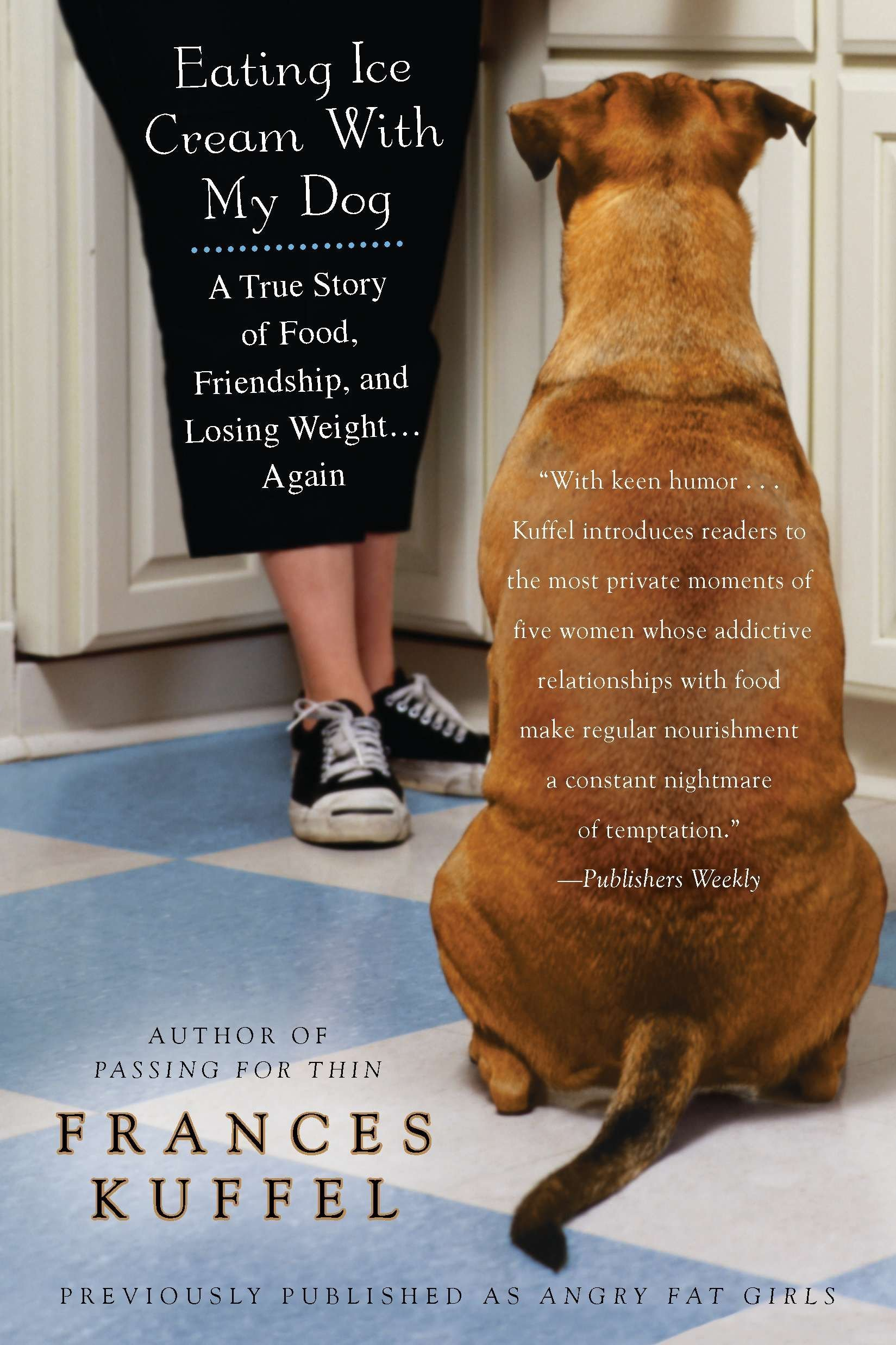 Download Eating Ice Cream with My Dog: A True Story of Food, Friendship, and Losing Weight...Again ebook