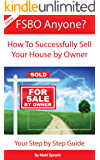 FSBO Anyone? How to Successfully Sell Your House By Owner: Step by Step Guide - For Sale By Owner