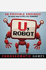 U, Robot (Chooseomatic Games) Kindle Edition