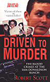 Driven to Murder: The Blood Crime at the Sam Donaldson Ranch