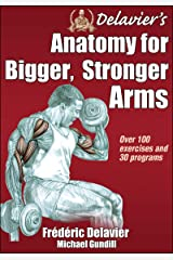 Delavier's Anatomy for Bigger, Stronger Arms Paperback