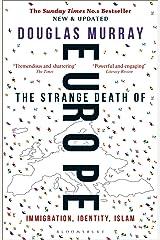 The Strange Death of Europe: Immigration, Identity, Islam Kindle Edition