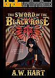 The Sword Of The Black Rose (Legend of the Black Rose Book 2)