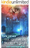The Ghost of Secret's Gate: Loch Ness Legends Book One