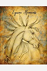 Equine Moments: A Horse Diary/Journal Paperback