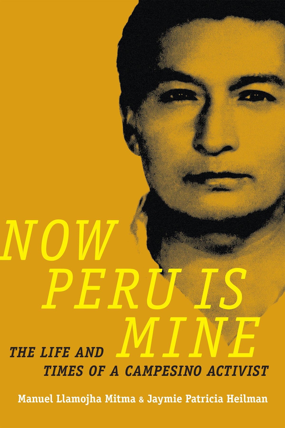 Download Now Peru Is Mine: The Life and Times of a Campesino Activist (Narrating Native Histories) ebook