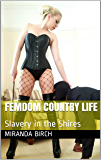 Femdom Country Life: Slavery in the Shires (Privately Punished Book 3) (English Edition)