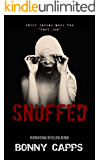 SNUFFED: SNUFF Sequel - Part One