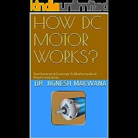 HOW DC MOTOR WORKS?: Fundamental Concept & Mathematical Representation