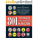 801 Things You Should Know: From Greek Philosophy to Today's Technology, Theories, Events, Discoveries, Trends, and Movements