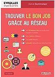 Trouver le bon job grâce au réseau: Les 10 facteurs clés de succès pour trouver un emploi. Les bonus Réseau. Les outils Réseau. LinkedIn réinvente son interface web