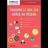 Trouver le bon job grâce au réseau: Les 10 facteurs clés de succès pour trouver un emploi, les bonus réseau, les outils réseau, LinkedIn réinvente son interface web (Emploi et carrière)