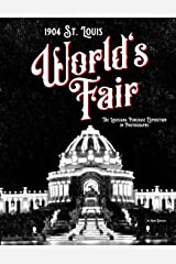 1904 St. Louis World's Fair: The Louisiana Purchase Exposition in Photographs Paperback