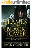 Flames of the Black Tower: An Epic Fantasy (War of the Black Tower Book 2)