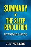 Summary of The Sleep Revolution: Includes Key Takeaways & Analysis
